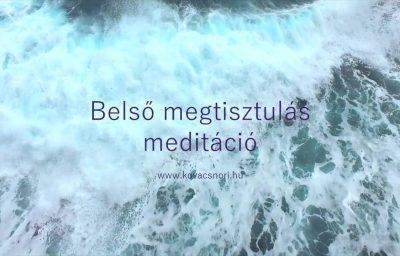 Belső megtisztulás meditáció Kovács Nóri vezetésével.